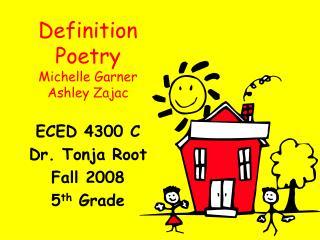 Definition Poetry Michelle Garner Ashley Zajac