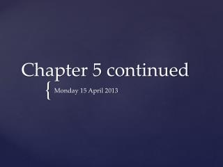 Chapter 5 continued