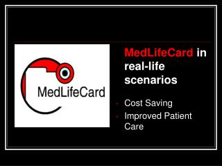 MedLifeCard  in real-life scenarios Cost Saving  Improved Patient Care