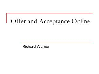 Offer and Acceptance Online