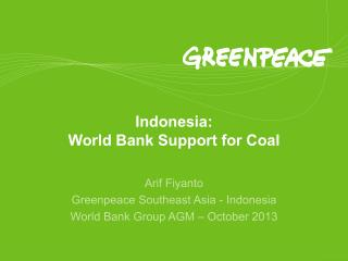 Indonesia : World Bank Support  for  Coal