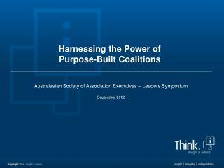 Harnessing the Power of  Purpose-Built Coalitions