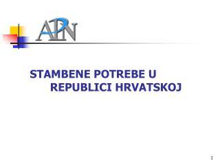 STAMBENE POTREBE U REPUBLICI HRVATSKOJ
