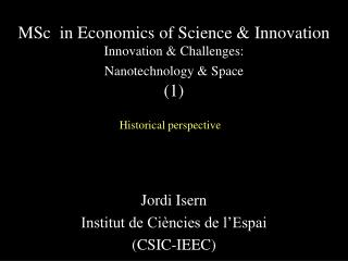 MSc  in Economics of Science & Innovation  Innovation & Challenges: Nanotechnology & Space (1)