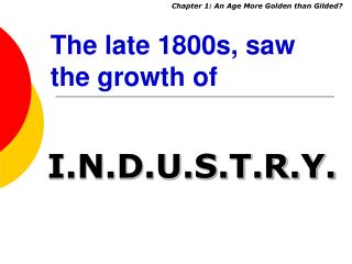 The late 1800s, saw the growth of