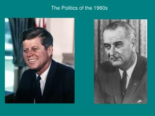 The Politics of the 1960s