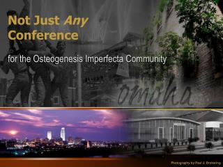 Not Just  Any  Conference