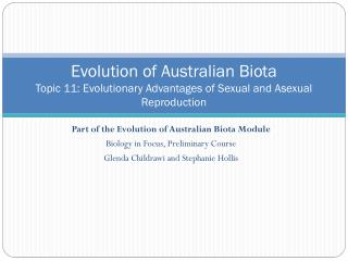 Part of the  Evolution of Australian Biota  Module Biology in Focus, Preliminary Course