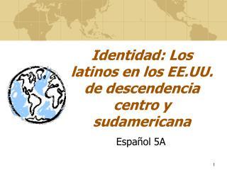 Identidad: Los latinos en los EE.UU. de descendencia centro y sudamericana