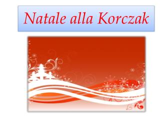 Natale alla  Korczak