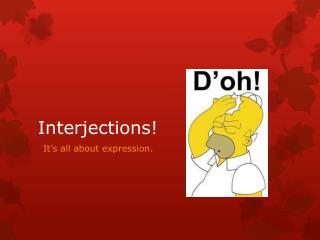 Interjections!
