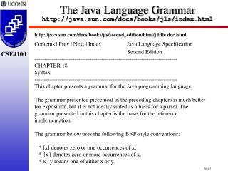 The Java Language Grammar java.sun/docs/books/jls/index.html