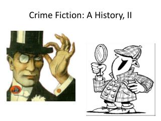 Crime Fiction: A  History, II
