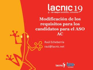 Modificaci�n  de los  requisitos para  los  candidatos para  el ASO  AC