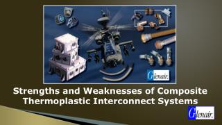 Strengths and Weaknesses of Composite Thermoplastic Interconnect Systems