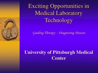 Exciting Opportunities in Medical Laboratory Technology  Guiding Therapy  - Diagnosing Disease