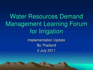 Water Resources Demand Management Learning Forum for Irrigation