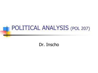 POLITICAL ANALYSIS POL 207 2