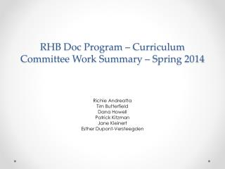 RHB Doc Program – Curriculum Committee Work Summary – Spring 2014