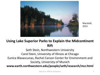 Using Lake Superior Parks to Explain the Midcontinent Rift Seth Stein, Northwestern University