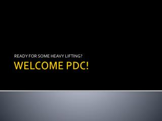 WELCOME PDC!