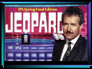 IPS Spring Final Edition