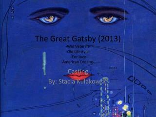 The Great Gatsby (2013) -War Veteran- -Old Lifestyle-    -For love-  -American Dreams-