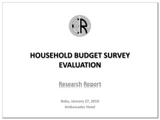 HOUSEHOLD BUDGET SURVEY EVALUATION