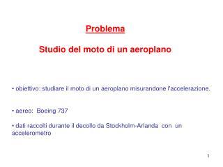 Problema Studio del moto di un aeroplano