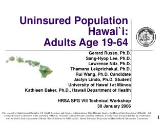 Uninsured Population Hawai `i: Adults Age 19-64