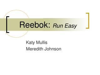 Reebok:  Run Easy
