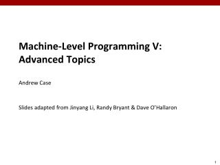 Machine-Level Programming V: Advanced Topics Andrew Case