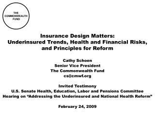 Cathy Schoen Senior Vice President The Commonwealth Fund cs@cmwf Invited Testimony