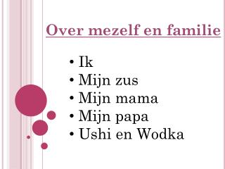Over  mezelf  en  familie