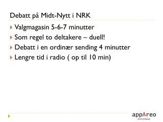 Debatt på Midt-Nytt i NRK