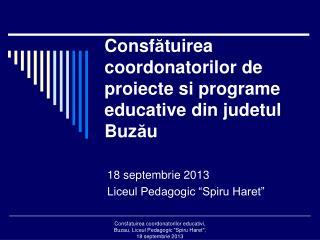 Consf ă tuirea coordonatorilor de proiecte si programe educative din judetul Buz ă u