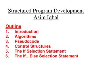 Structured Program  Development Asim Iqbal