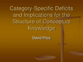 Category-Specific Deficits and Implications for the Structure of Conceptual Knowledge