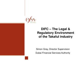 DIFC   The Legal  Regulatory Environment of the Takaful industry