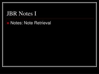 JBR Notes I
