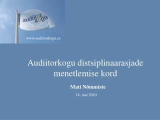Audiitorkogu distsiplinaarasjade menetlemise kord