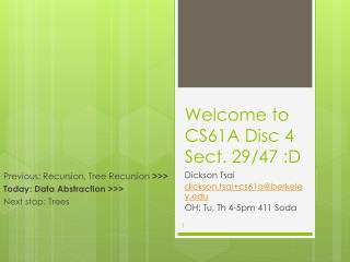 Welcome to CS61A  Disc  4  Sect. 29 /47 :D
