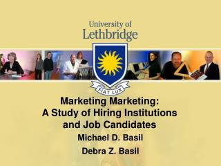 Marketing Marketing:  A Study of Hiring Institutions  and Job Candidates