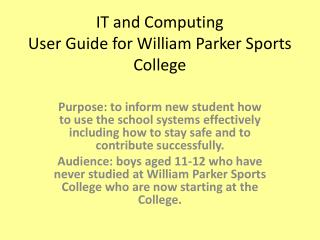 IT and Computing User Guide for William Parker Sports College