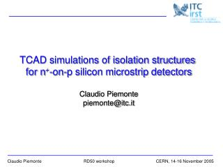TCAD simulations of isolation structures  for n + -on-p silicon microstrip detectors