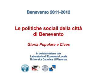Benevento 2011-2012 Le politiche sociali della città di Benevento Giuria Popolare e Cives