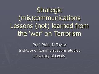 Strategic (mis)communications Lessons (not) learned from the 'war' on Terrorism