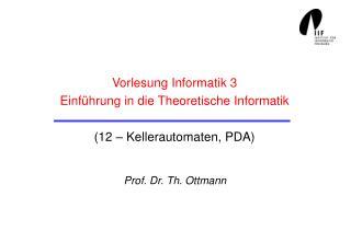 Vorlesung Informatik 3 Einführung in die Theoretische Informatik (12 – Kellerautomaten, PDA)