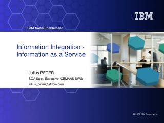 Information Integration - Information as a Service