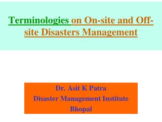 Terminologies  on On-site and Off-site Disasters Management